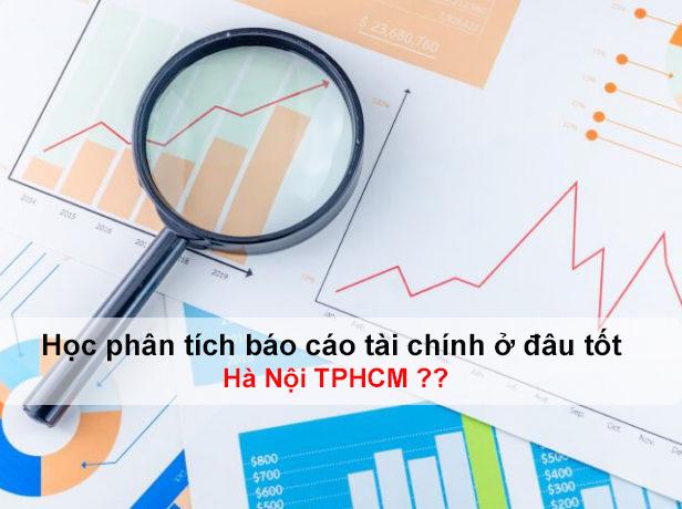 Học phân tích tài chính ở đâu tốt Hà Nội và TPHCM