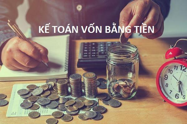 Những điều cần biết về kế toán vốn bằng tiền