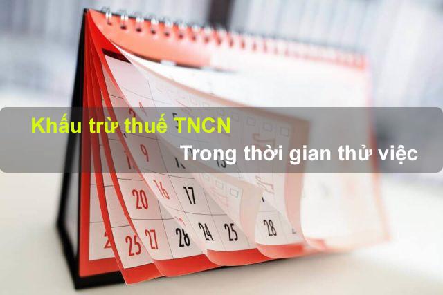 Khấu trừ thuế TNCN trong thời gian thử việc